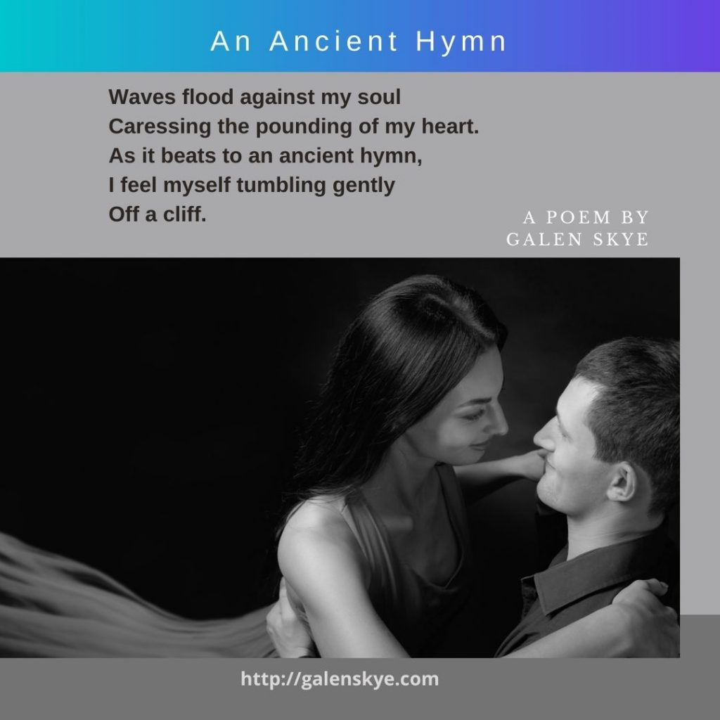 Poem - An Ancient Hymn - by Galen Skye