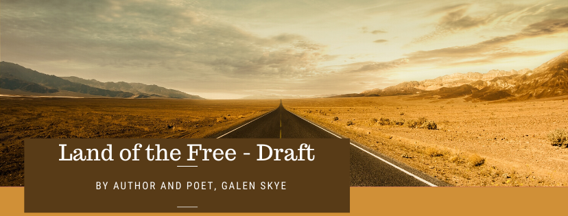 The Land of the Free - Poem by Galen Skye