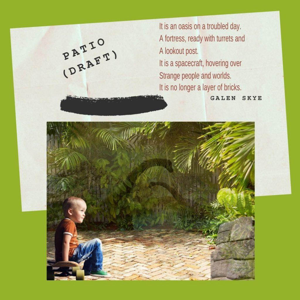 Patio, a poem by Galen S. Skye