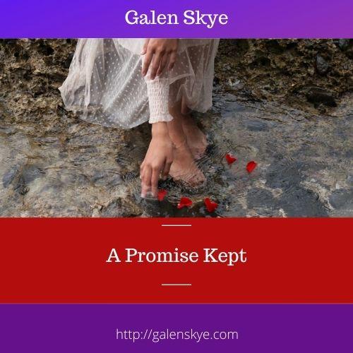 A Promise Kept by poet Galen Skye