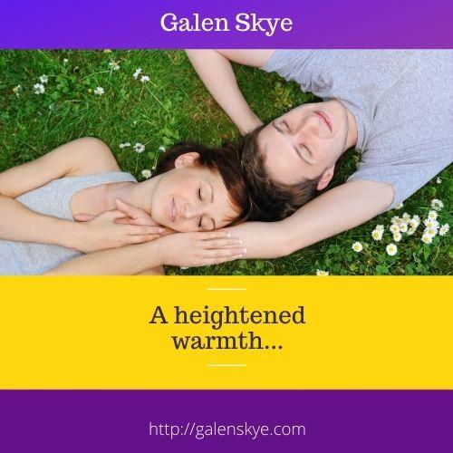 Poem - A heightened warmth - Galen Skye
