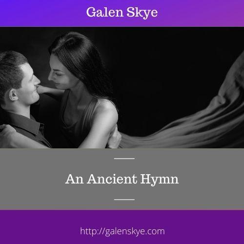 An Ancient Hymn - Galen Skye
