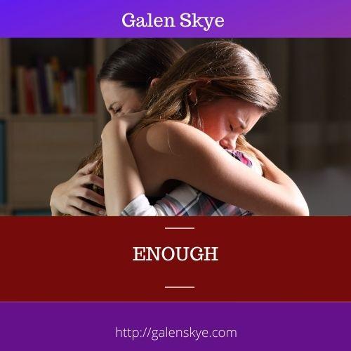 Enough - Galen Skye