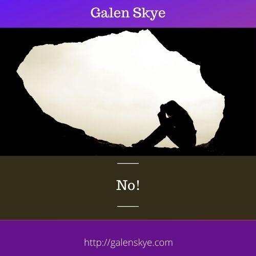 No! - Galen Skye