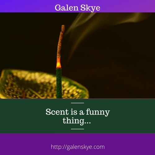 Poem - Scent is a funny thing - Galen Skye