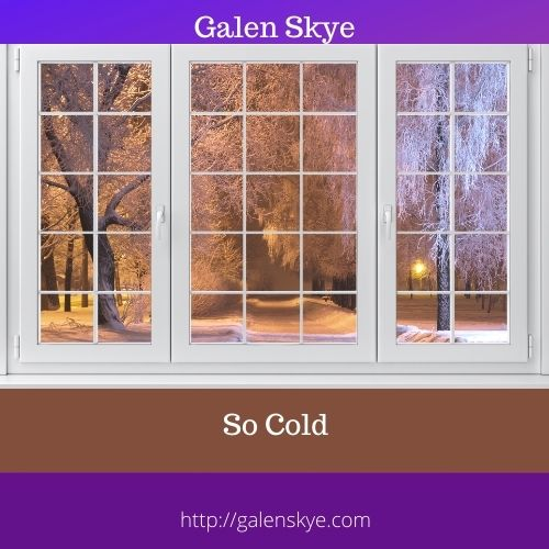 Poem - So Cold - Galen Skye