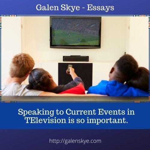 Essay - Speaking to Current Events - Galen Skye