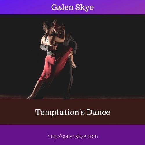 Poem - Temptation's Dance - Galen Skye