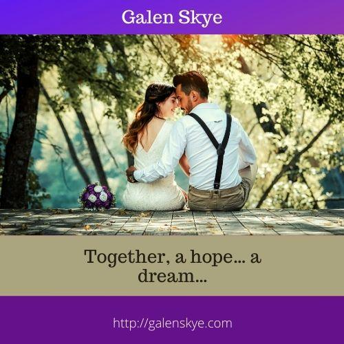 Poem - Together a hope a dream - Galen Skye
