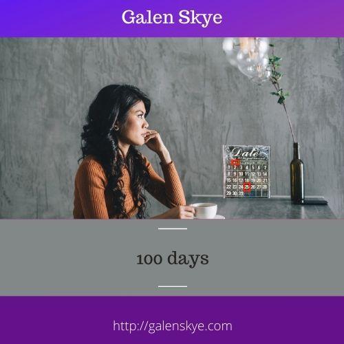 100 days- Galen Skye