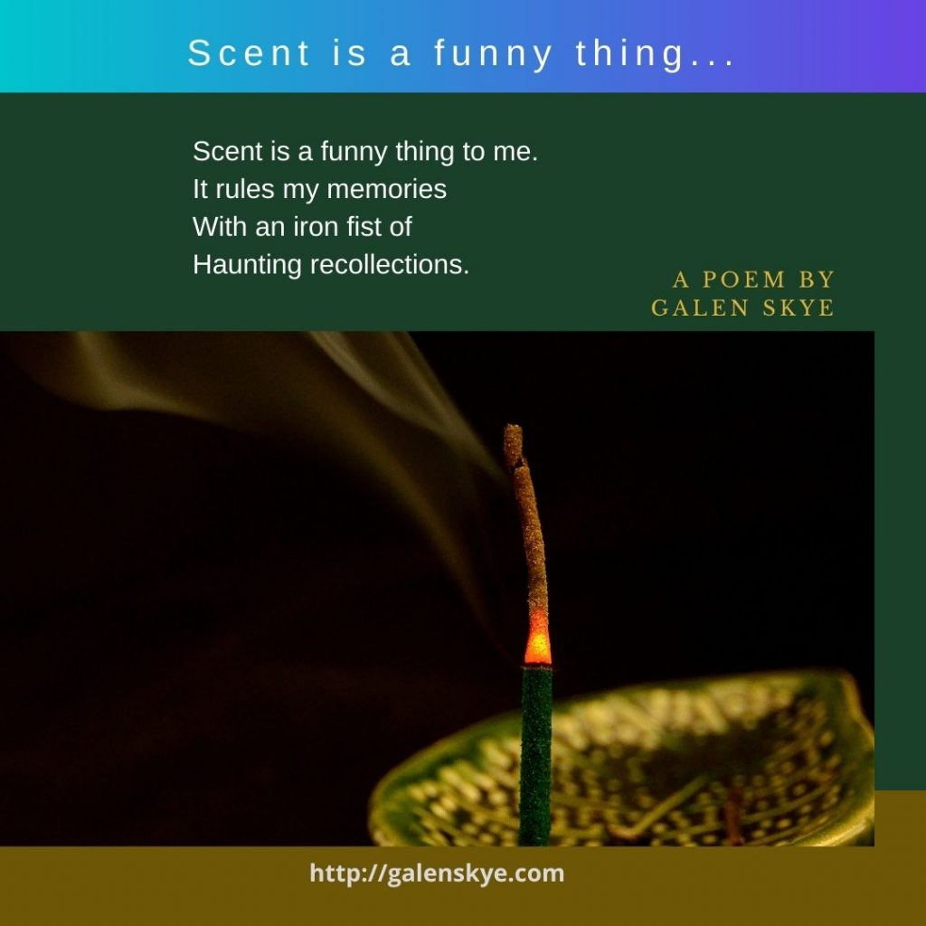 Poem - Scent is a funny thing - by Galen Skye