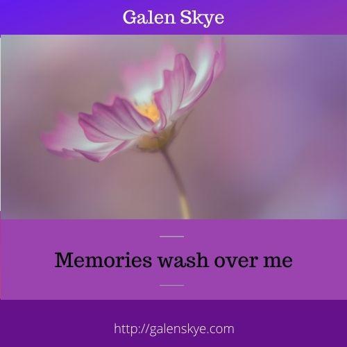 Memories Was Over Me - by Galen Skye