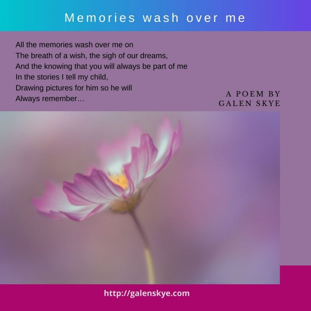 Poem - Memories Wash Over Me - GalenSkye